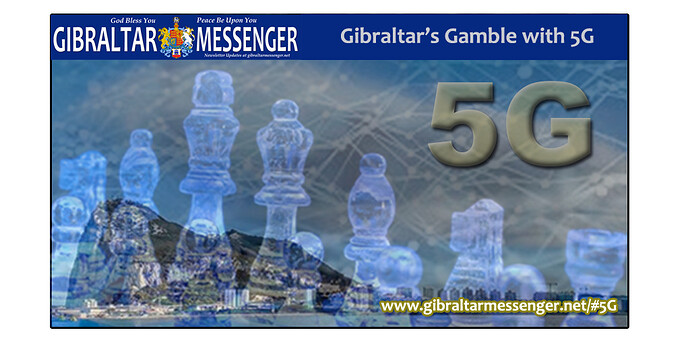 Gibraltar's Gamble with 5G