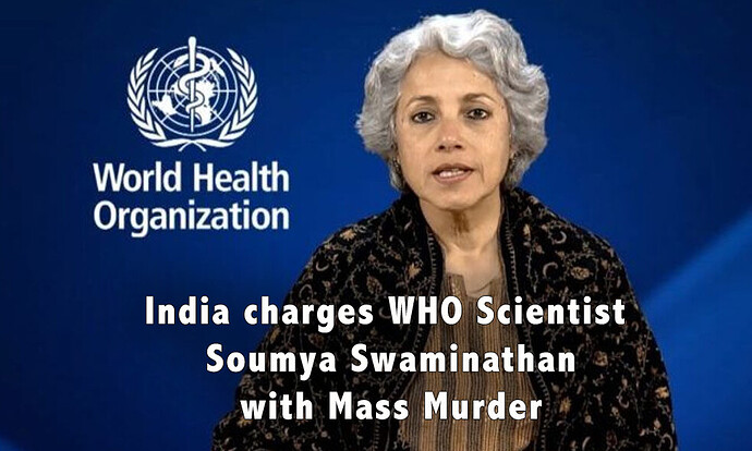India charges WHO Scientist  Soumya Swaminathan with Mass Murder