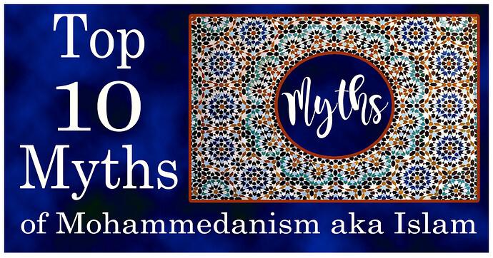 Top 10 Myths of Islam-Mohammedanism